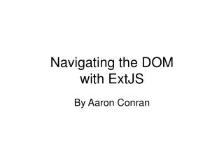 Navigating the DOM with ExtJS
