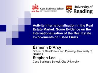 Éamonn D'Arcy School of Real Estate and Planning, University of Reading Stephen Lee