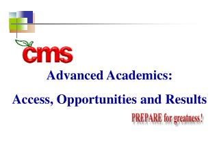 Advanced Academics: Access, Opportunities and Results
