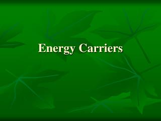Energy Carriers