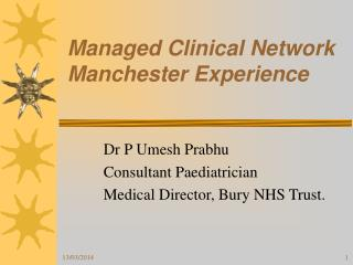 Managed Clinical Network  Manchester Experience