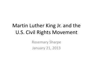 Martin Luther King Jr. and the U.S. Civil Rights Movement
