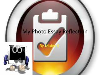 My Photo Essay Reflection