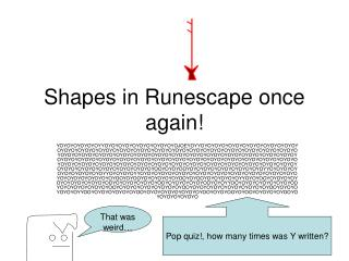 Shapes in Runescape once again!