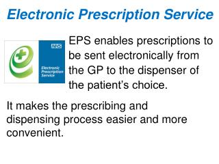 It makes the prescribing and dispensing process easier and more convenient.