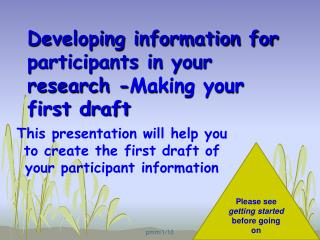 Developing information for participants in your research - Making your first draft