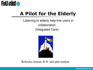 A Pilot for the Elderly