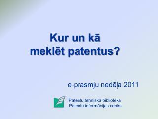 Kur un kā meklēt patentus?