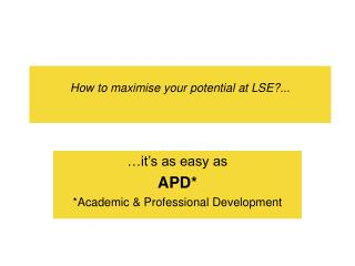 How to maximise your potential at LSE?...