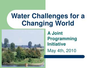 Water Challenges for a Changing World