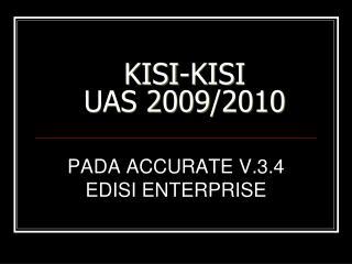 KISI-KISI UAS 200 9 /20 10