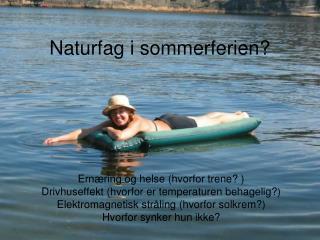 Naturfag i sommerferien?