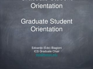 ICS Graduate Student Orientation Graduate Student Orientation
