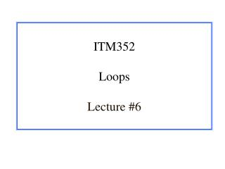 ITM352 Loops Lecture #6