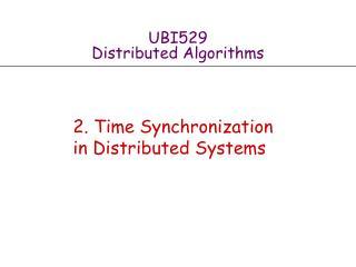 UBI529  Distributed Algorithms