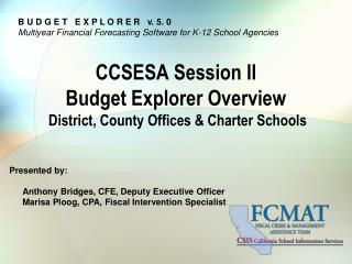 CCSESA Session II  Budget Explorer Overview   District, County Offices & Charter Schools