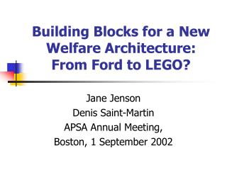 Building Blocks for a New Welfare Architecture: From Ford to LEGO?