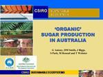 ORGANIC   SUGAR PRODUCTION IN AUSTRALIA