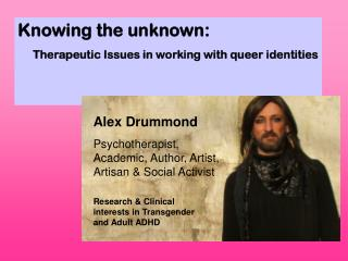 Knowing the unknown: Therapeutic Issues in working with queer identities