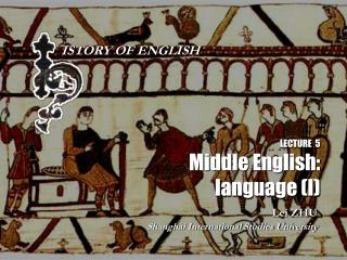 LECTURE  5 Middle English: language (I)