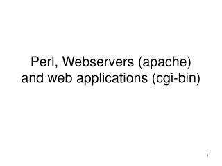 Perl, Webservers (apache) and web applications (cgi-bin)