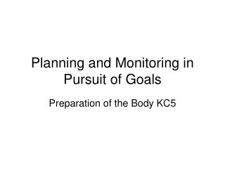 Planning and Monitoring in Pursuit of Goals