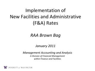 Implementation of  New Facilities and Administrative  (F&A) Rates RAA Brown Bag January 2011