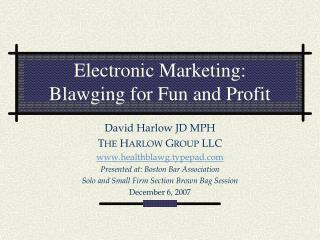 Electronic Marketing: Blawging for Fun and Profit