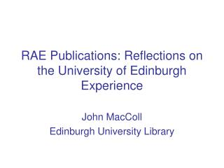 RAE Publications: Reflections on the University of Edinburgh Experience
