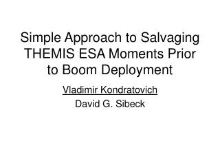 Simple Approach to Salvaging THEMIS ESA Moments Prior to Boom Deployment