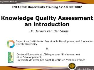 INTARESE Uncertainty Training 17-18 Oct 2007 Knowledge Quality Assessment an introduction