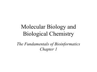 Molecular Biology and  Biological Chemistry