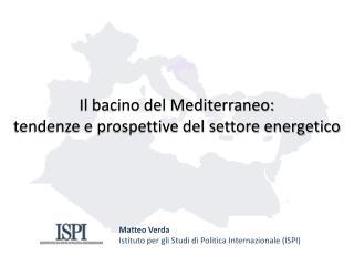 Il bacino del Mediterraneo:  tendenze e prospettive del settore energetico