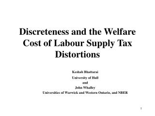 Discreteness and the Welfare Cost of Labour Supply Tax Distortions
