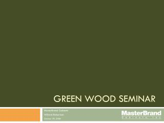 Green Wood Seminar