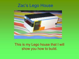Zac's Lego House