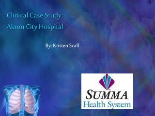 Clinical Case Study:  Akron City Hospital