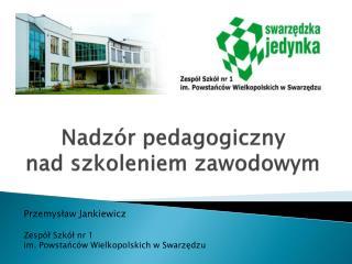 Nadzór pedagogiczny  nad szkoleniem zawodowym