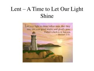 Lent – A Time to Let Our Light Shine