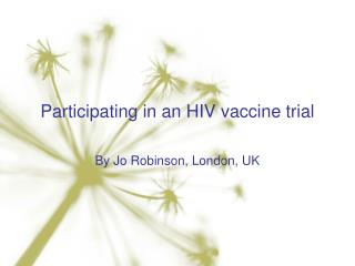 Participating in an HIV vaccine trial