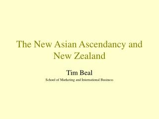 The New Asian Ascendancy and New Zealand