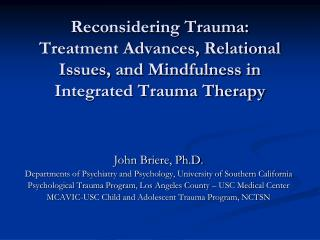 John Briere, Ph.D. Departments of Psychiatry and Psychology, University of Southern California
