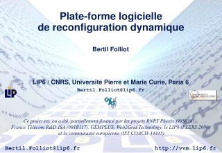 Plate-forme logicielle de reconfiguration dynamique