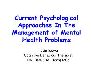 Current Psychological Approaches In The Management of Mental Health Problems