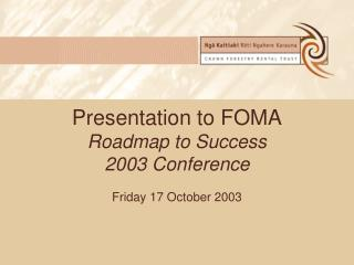 Presentation to FOMA Roadmap to Success 2003 Conference