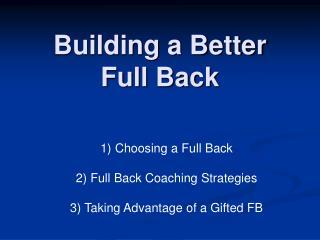 Building a Better  Full Back
