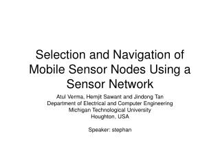 Selection and Navigation of Mobile Sensor Nodes Using a Sensor Network