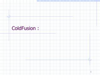 ColdFusion :