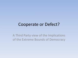 Cooperate or Defect?