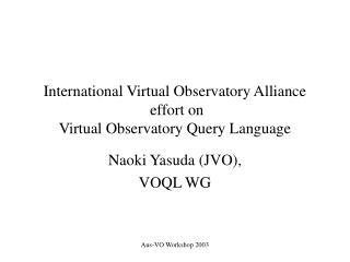 International Virtual Observatory Alliance  effort on  Virtual Observatory Query Language